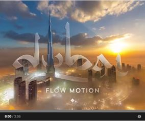 Dubai Flow Motion – Amazing Video by Rob Whitworth
