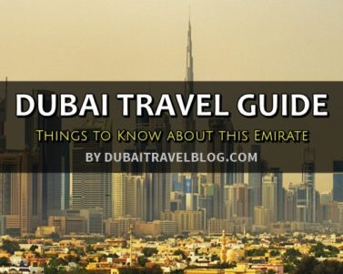 Dubai Travel Guide: Things to Know about this Emirate