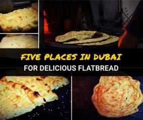 5 Places to Eat Delicious Flatbread in Dubai