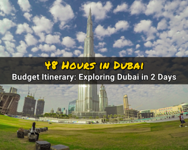 48 Hours in Dubai: 2-Day DIY Budget Itinerary